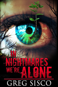 In Nightmares We Are Alone - Greg Sisco
